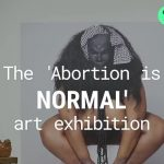 """Abortion is normal"" exhibiton in New York does not show the aborted babies"